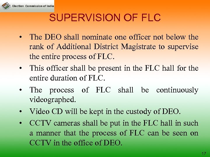 SUPERVISION OF FLC • The DEO shall nominate one officer not below the rank