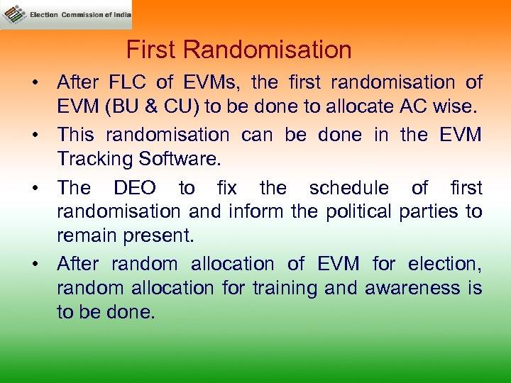 First Randomisation • After FLC of EVMs, the first randomisation of EVM (BU &