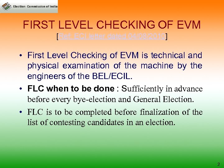 FIRST LEVEL CHECKING OF EVM [Ref: ECI letter dated 04/08/2010] • First Level Checking