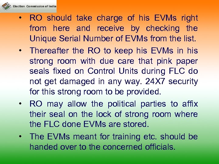 • RO should take charge of his EVMs right from here and receive