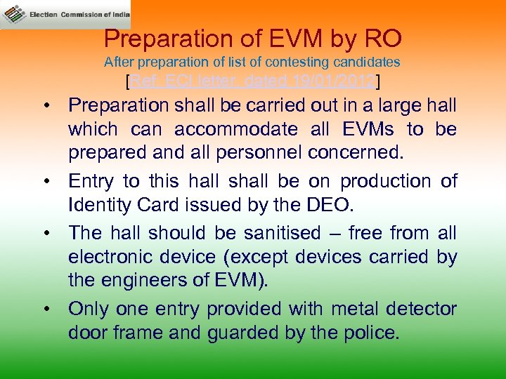 Preparation of EVM by RO After preparation of list of contesting candidates [Ref: ECI