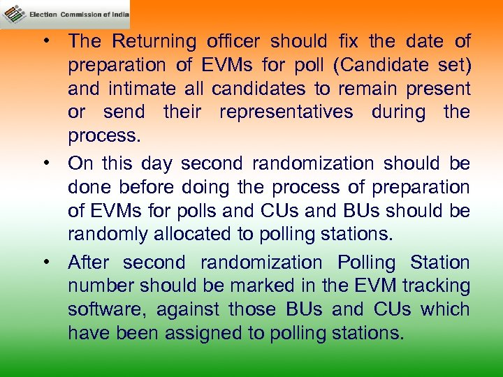 • The Returning officer should fix the date of preparation of EVMs for
