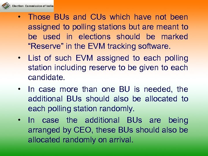 • Those BUs and CUs which have not been assigned to polling stations