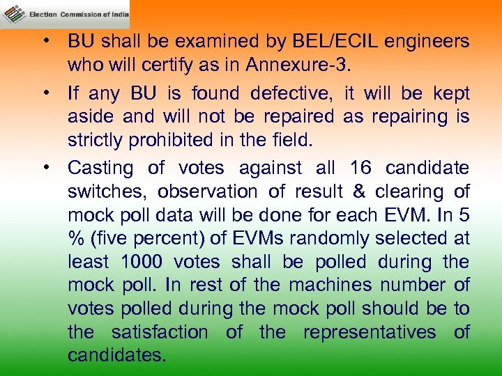 • BU shall be examined by BEL/ECIL engineers who will certify as in
