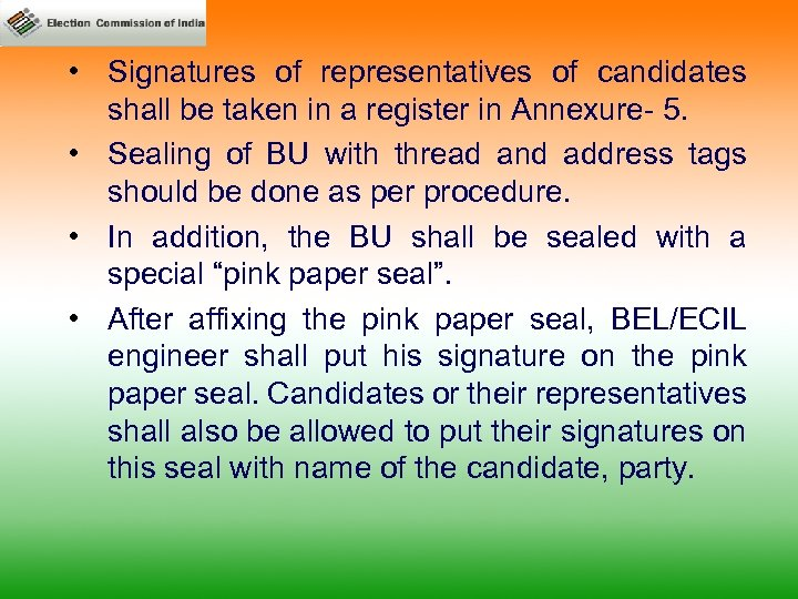 • Signatures of representatives of candidates shall be taken in a register in