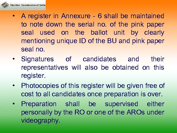 • A register in Annexure - 6 shall be maintained to note down