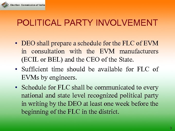 POLITICAL PARTY INVOLVEMENT • DEO shall prepare a schedule for the FLC of EVM