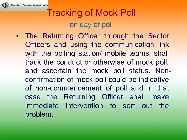 Tracking of Mock Poll on day of poll • The Returning Officer through the