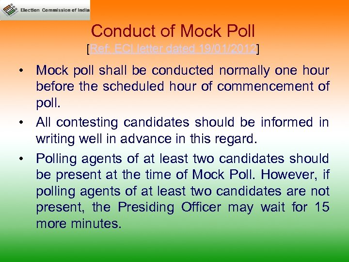 Conduct of Mock Poll [Ref: ECI letter dated 19/01/2012] • Mock poll shall be