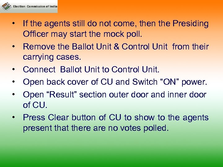 • If the agents still do not come, then the Presiding Officer may