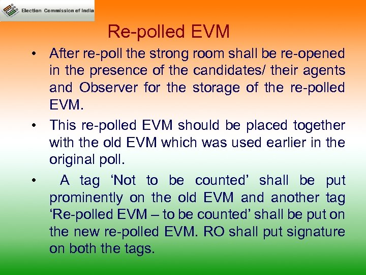 Re-polled EVM • After re-poll the strong room shall be re-opened in the presence