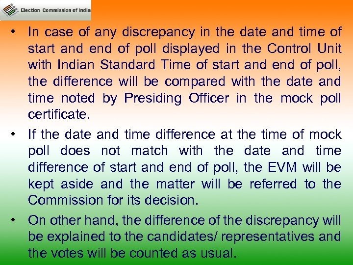 • In case of any discrepancy in the date and time of start
