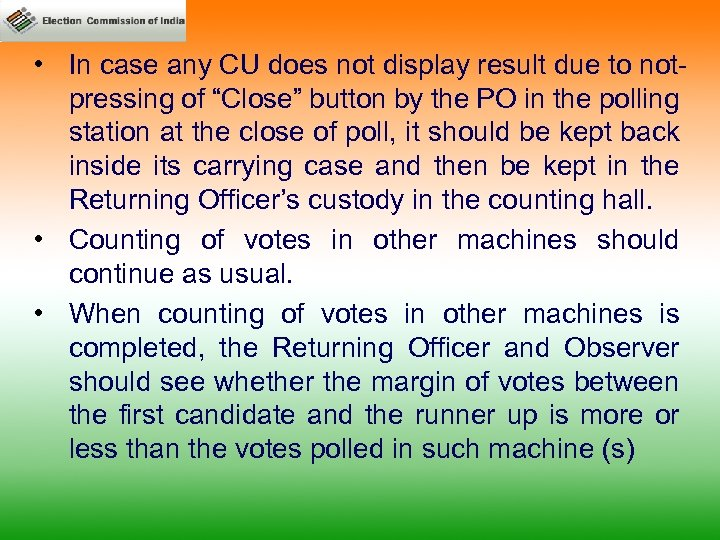 • In case any CU does not display result due to notpressing of