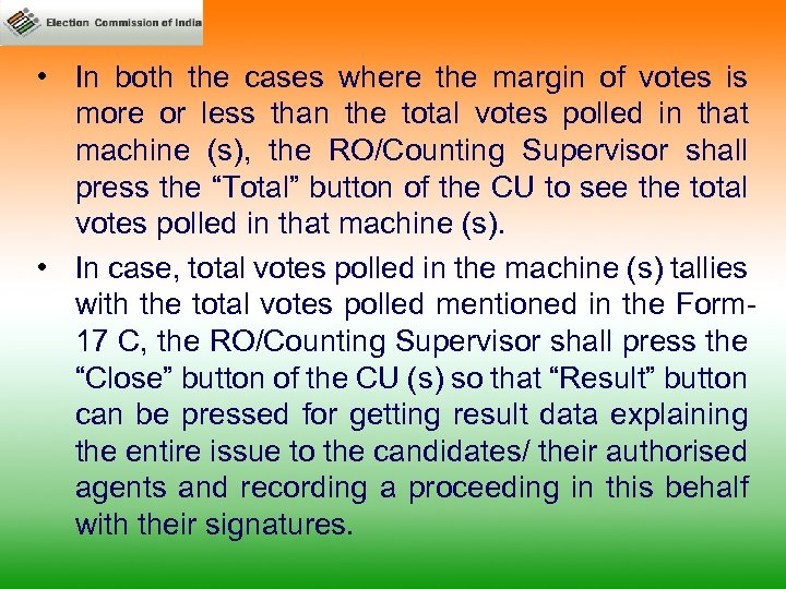 • In both the cases where the margin of votes is more or