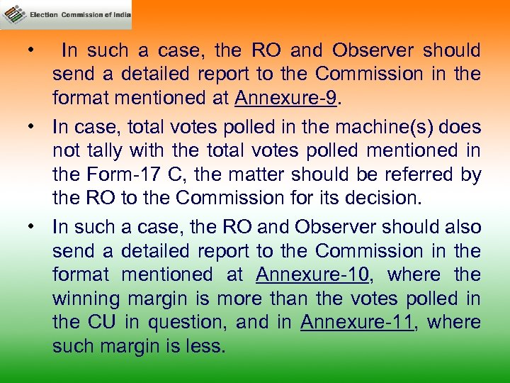 • In such a case, the RO and Observer should send a detailed