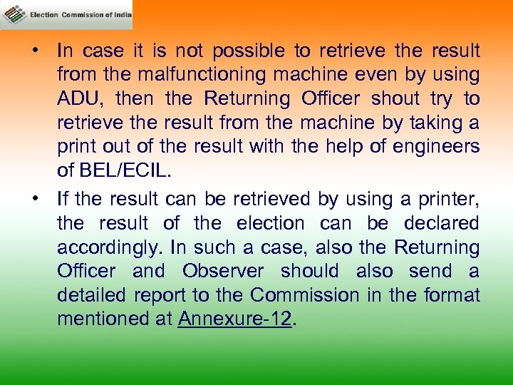 • In case it is not possible to retrieve the result from the