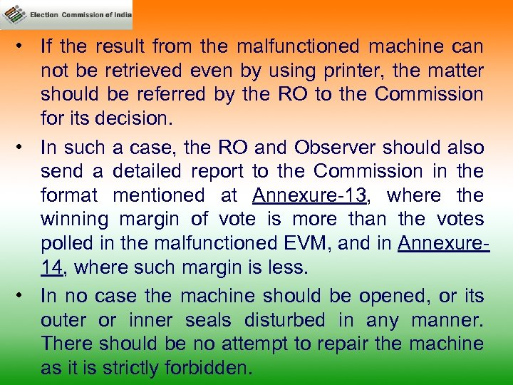 • If the result from the malfunctioned machine can not be retrieved even