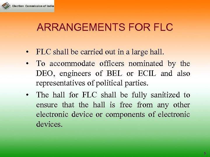 ARRANGEMENTS FOR FLC • FLC shall be carried out in a large hall. •
