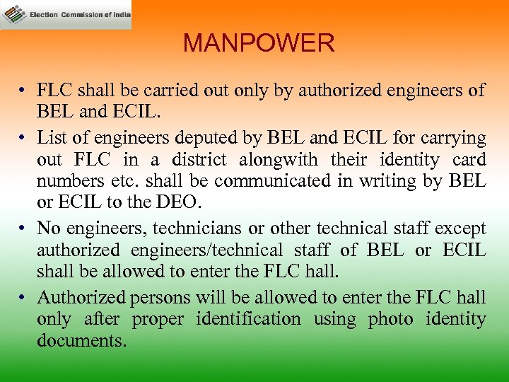 MANPOWER • FLC shall be carried out only by authorized engineers of BEL and