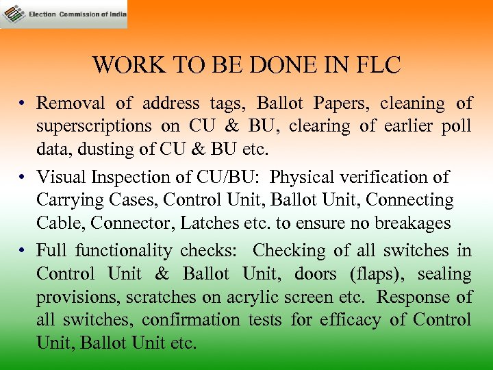 WORK TO BE DONE IN FLC • Removal of address tags, Ballot Papers, cleaning