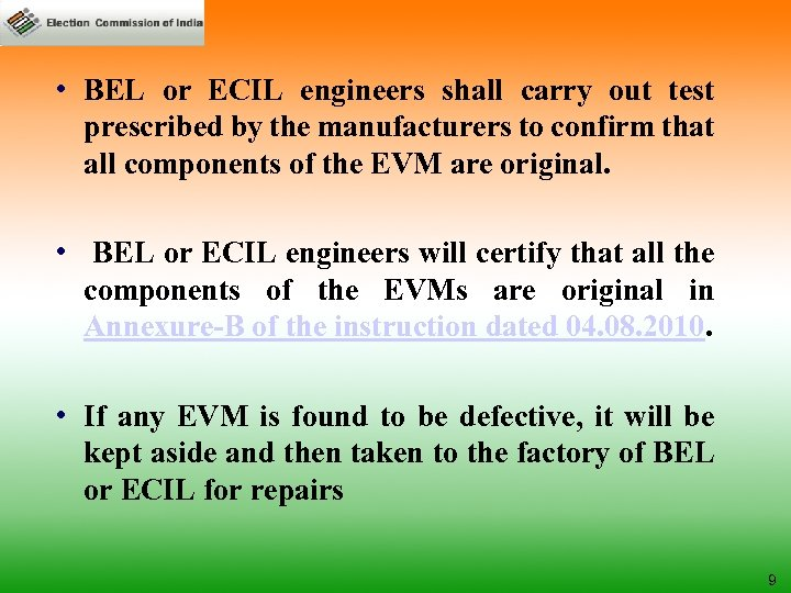 • BEL or ECIL engineers shall carry out test prescribed by the manufacturers
