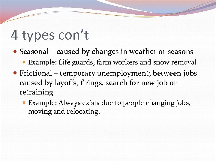 4 types con't Seasonal – caused by changes in weather or seasons Example: Life