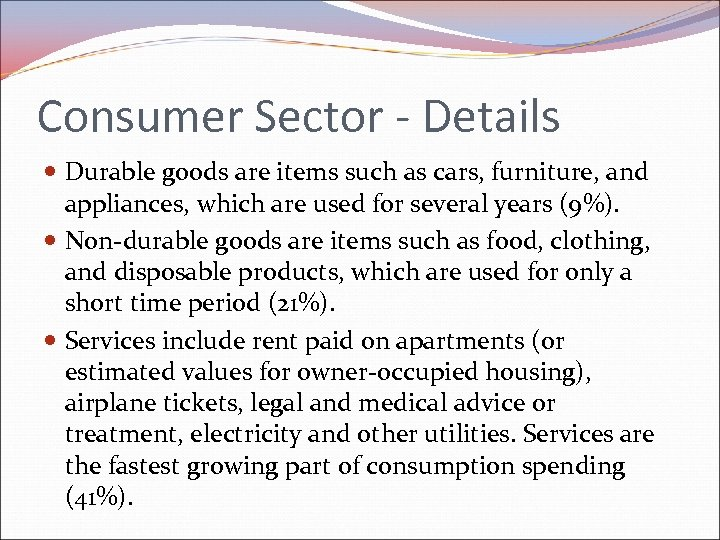 Consumer Sector - Details Durable goods are items such as cars, furniture, and appliances,