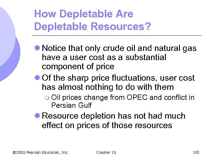How Depletable Are Depletable Resources? l Notice that only crude oil and natural gas