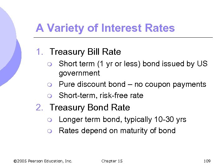 A Variety of Interest Rates 1. Treasury Bill Rate m m m Short term