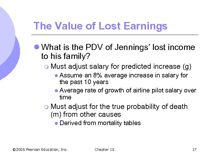 The Value of Lost Earnings l What is the PDV of Jennings' lost income