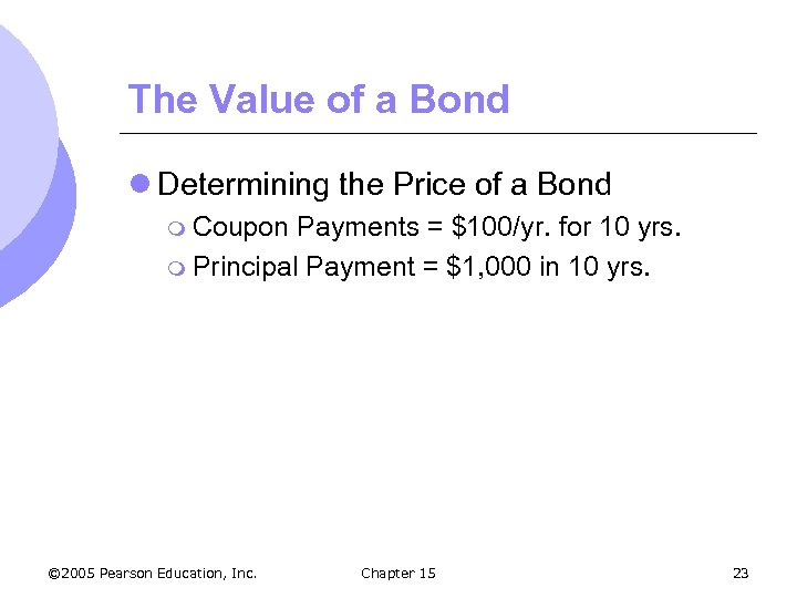 The Value of a Bond l Determining the Price of a Bond m Coupon