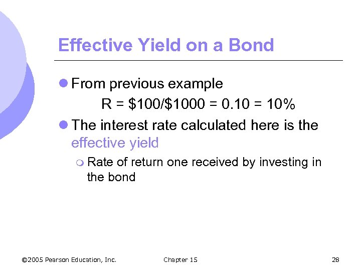 Effective Yield on a Bond l From previous example R = $100/$1000 = 0.