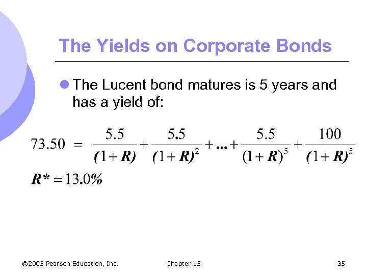 The Yields on Corporate Bonds l The Lucent bond matures is 5 years and