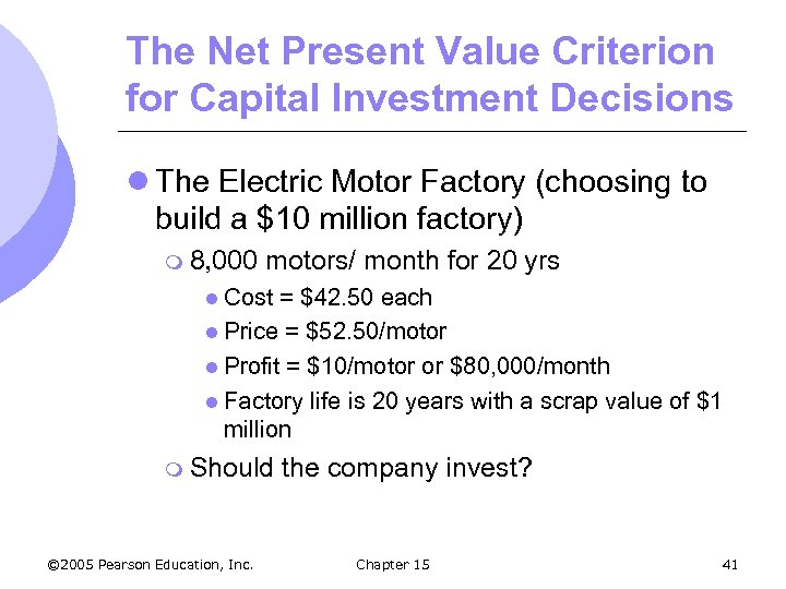The Net Present Value Criterion for Capital Investment Decisions l The Electric Motor Factory