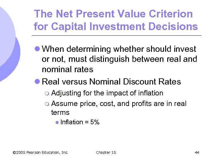 The Net Present Value Criterion for Capital Investment Decisions l When determining whether should