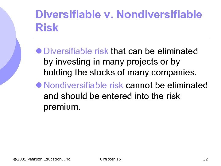 Diversifiable v. Nondiversifiable Risk l Diversifiable risk that can be eliminated by investing in