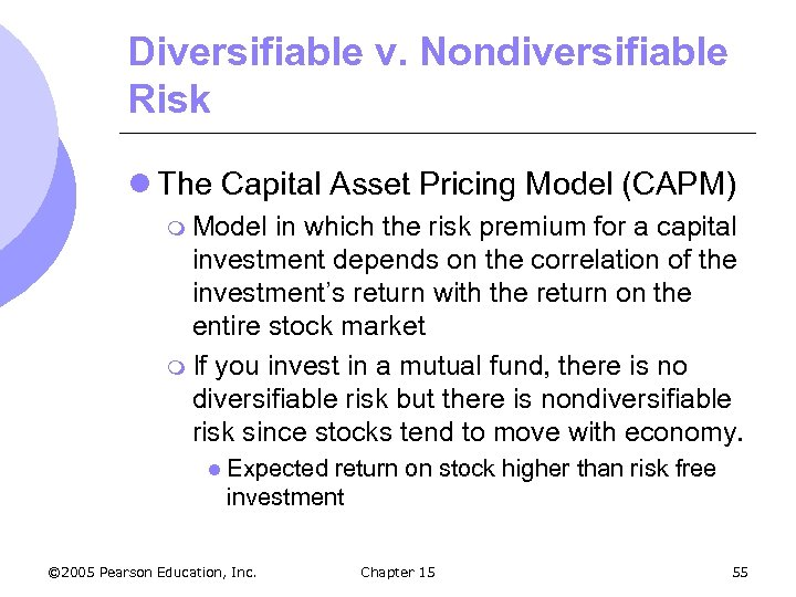 Diversifiable v. Nondiversifiable Risk l The Capital Asset Pricing Model (CAPM) m Model in