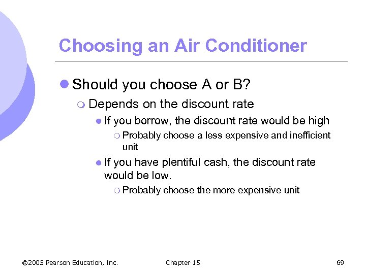 Choosing an Air Conditioner l Should you choose A or B? m Depends l