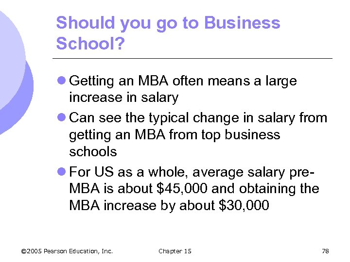 Should you go to Business School? l Getting an MBA often means a large