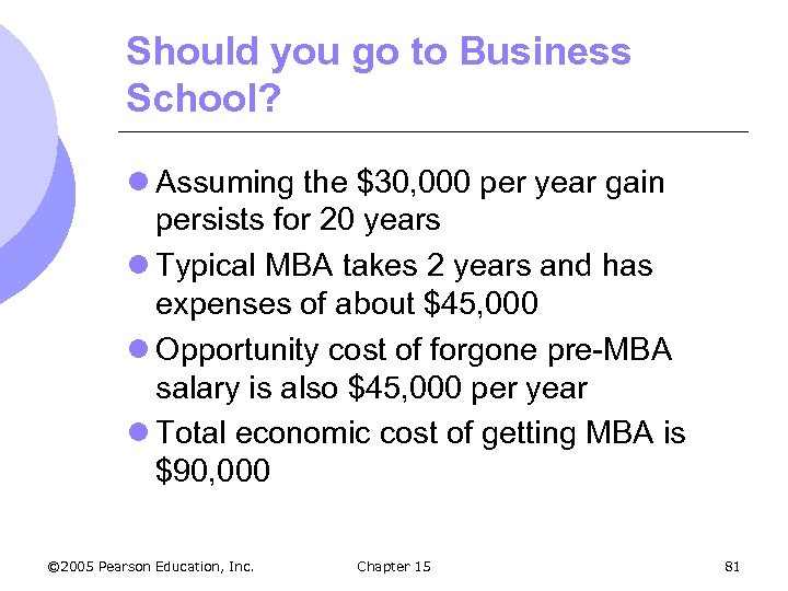 Should you go to Business School? l Assuming the $30, 000 per year gain