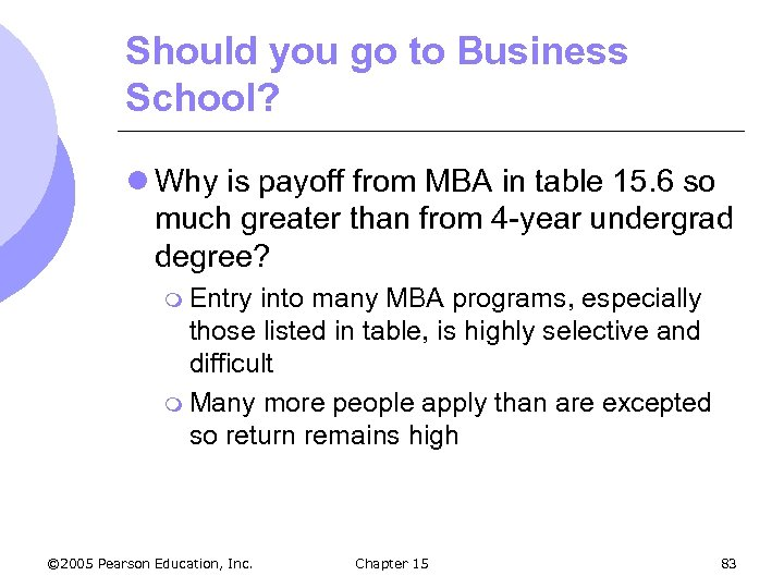 Should you go to Business School? l Why is payoff from MBA in table