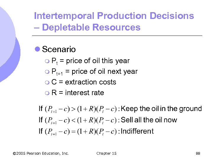 Intertemporal Production Decisions – Depletable Resources l Scenario m Pt = price of oil