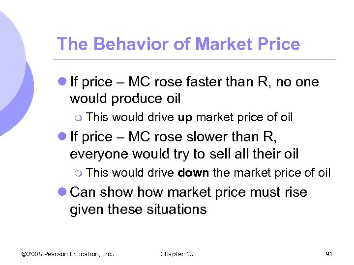The Behavior of Market Price l If price – MC rose faster than R,