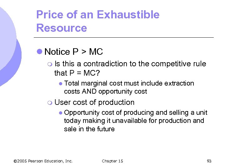 Price of an Exhaustible Resource l Notice P > MC m Is this a