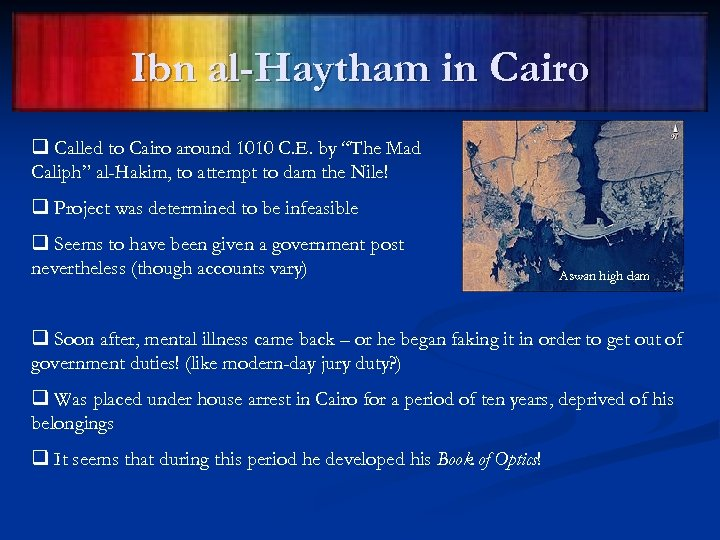 """Ibn al-Haytham in Cairo q Called to Cairo around 1010 C. E. by """"The"""