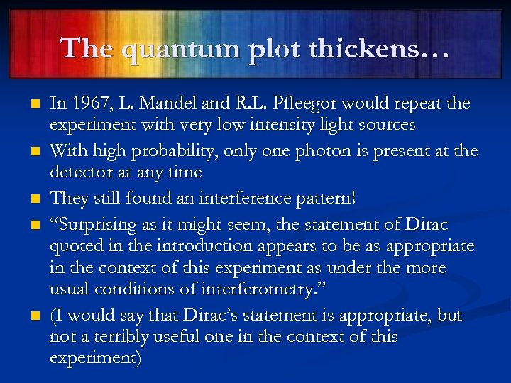 The quantum plot thickens… n n n In 1967, L. Mandel and R. L.