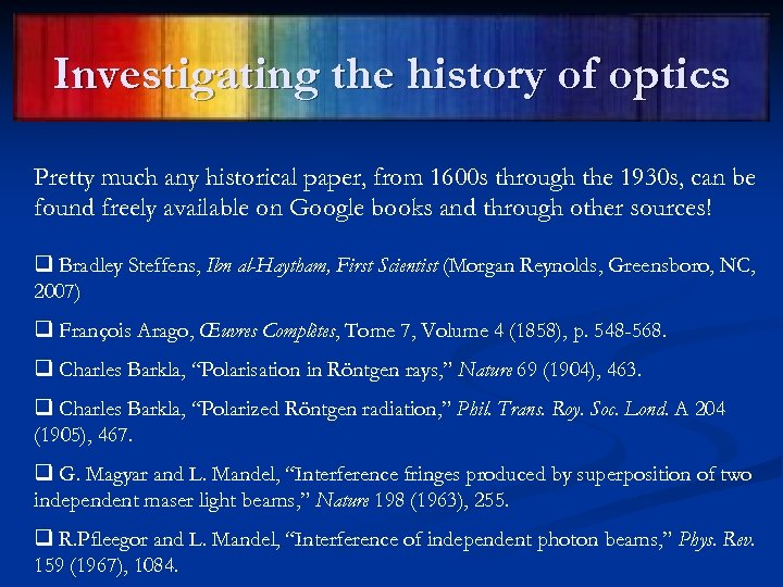 Investigating the history of optics Pretty much any historical paper, from 1600 s through