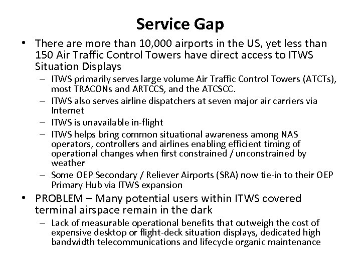 Service Gap • There are more than 10, 000 airports in the US, yet