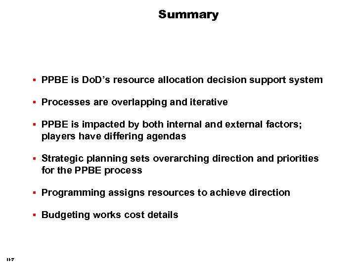 Summary Processes are overlapping and iterative PPBE is impacted by both internal and external