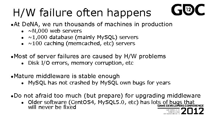 H/W failure often happens ●At De. NA, we run thousands of machines in production